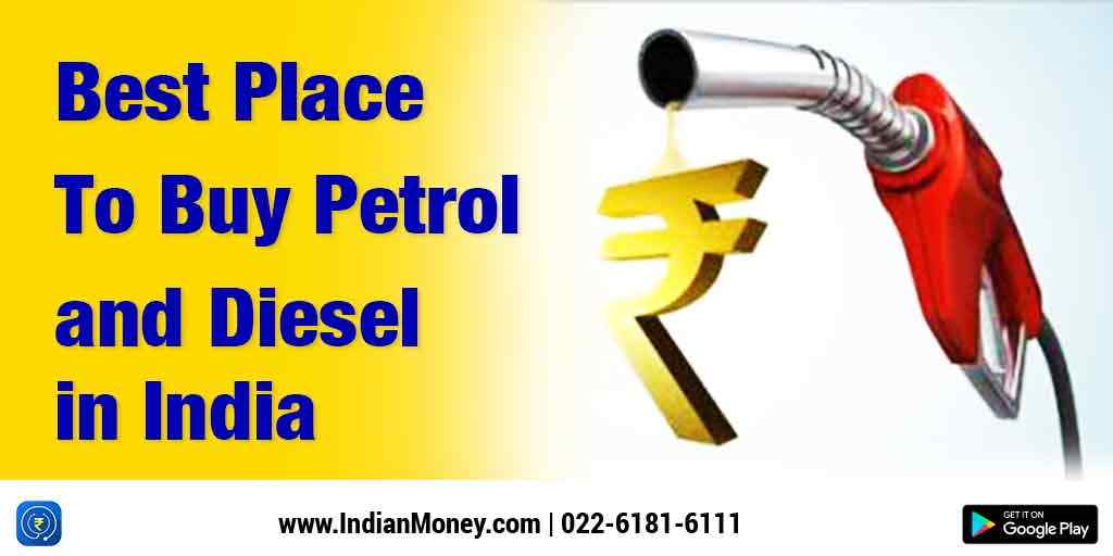Best Place To Buy Petrol and Diesel in India