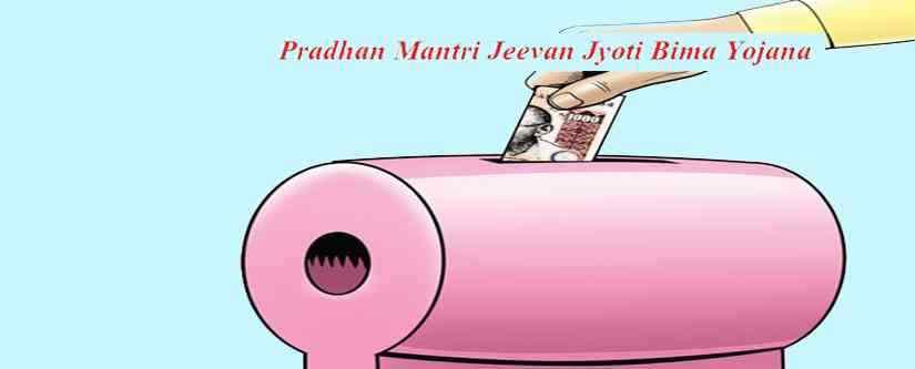 PMJJBY: Know the Pradhan Mantri Jeevan Jyoti Bima Yojana?