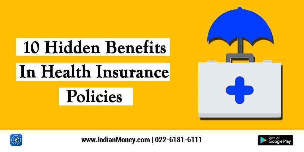 10 Hidden Benefits In Health Insurance Policies