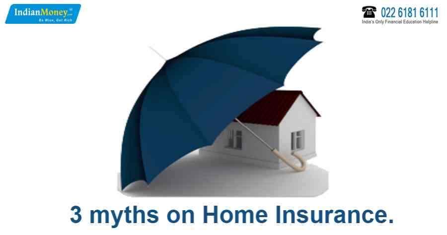 3 Popular Myths On Home Insurance