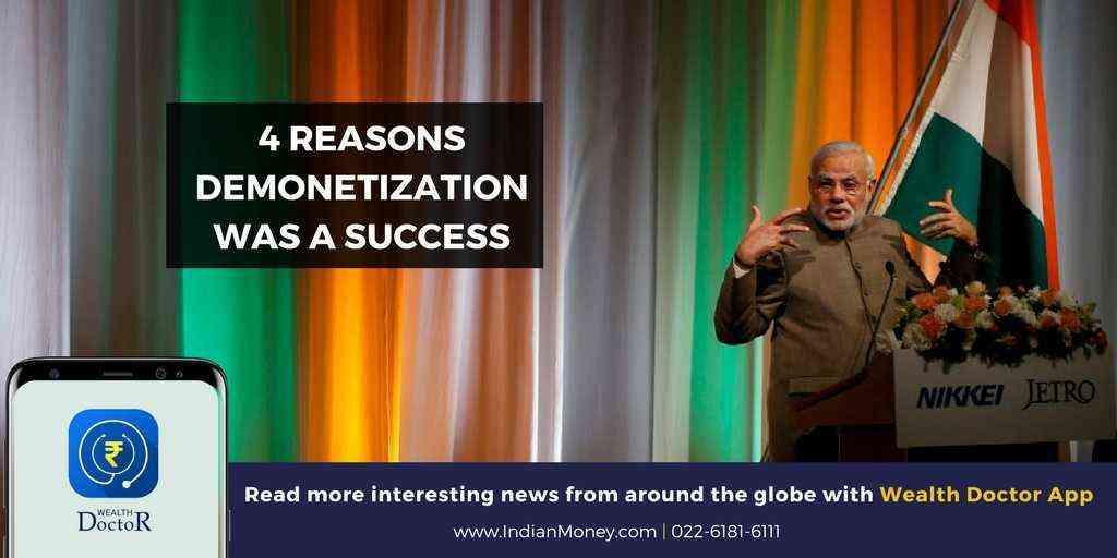 4 Reasons Demonetization Was A Success