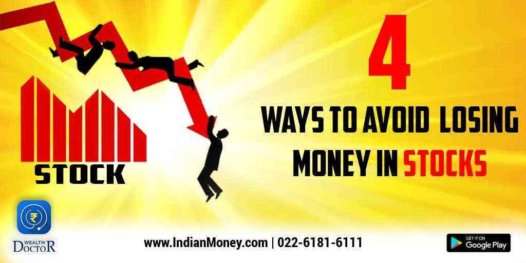 4 Ways To Avoid Losing Money In Stocks