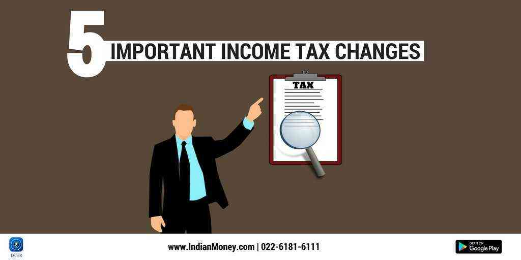 5 Important Income Tax Changes