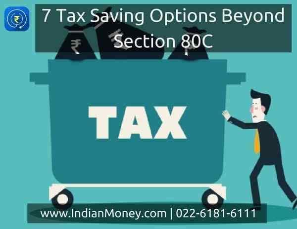 7 Tax Saving Options Beyond Section 80C