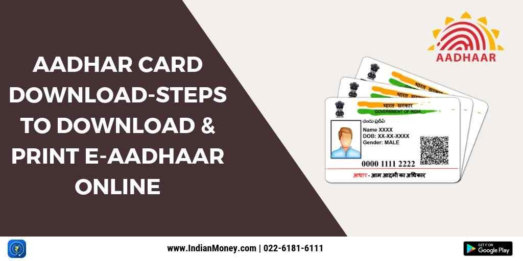 Aadhaar Card Download - Steps to Download And Print e-Aadhaar Online