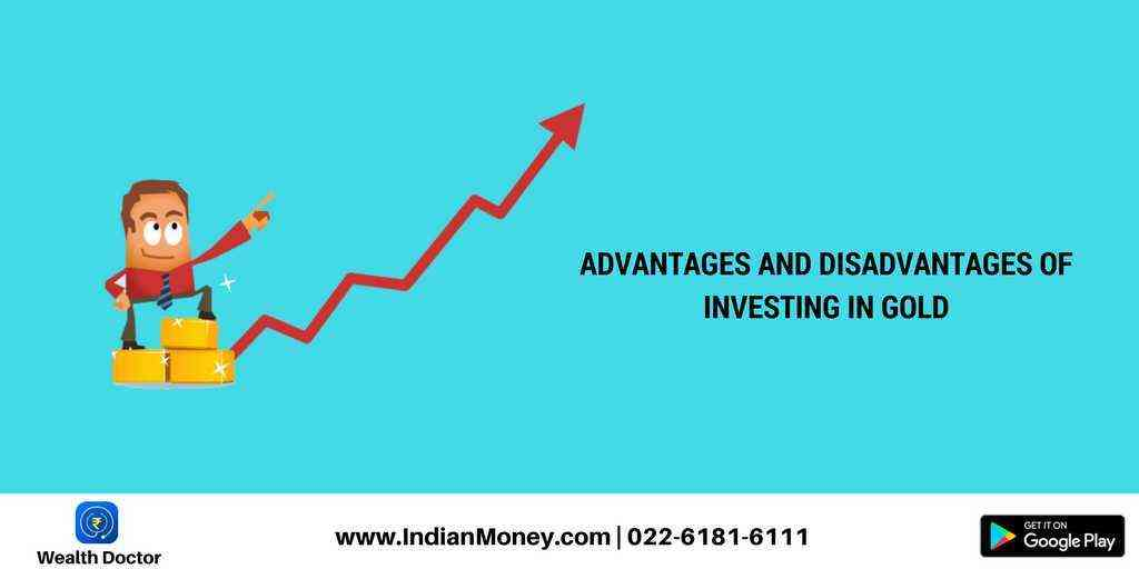 Advantages And Disadvantages Of Investing In Gold