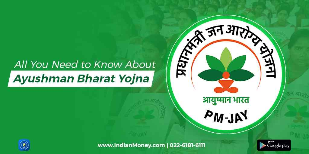 All You Need to Know About Ayushman Bharat Yojana
