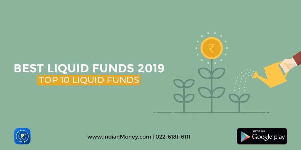 Best Liquid Funds 2019: Top 10 Liquid Funds