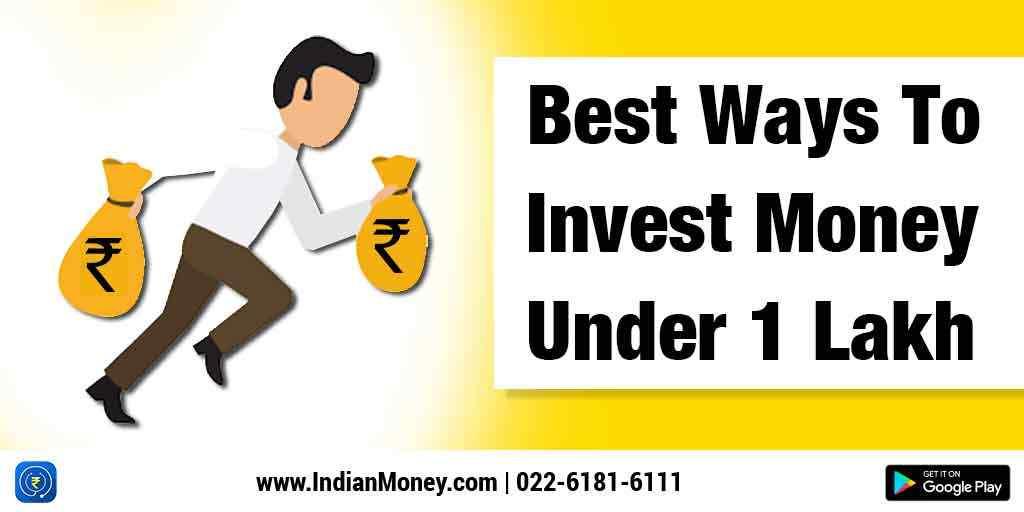 Best Ways to Invest Money Under 1 Lakh