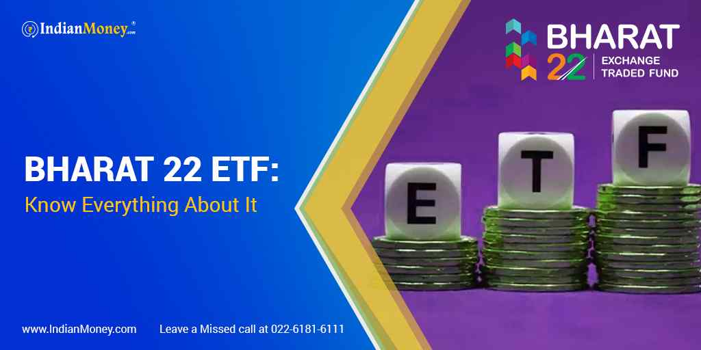 Bharat 22 ETF: Know Everything About It