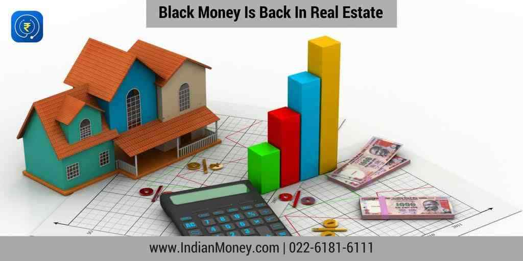 Black Money Is Back In Real Estate