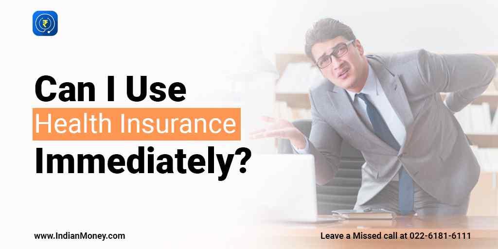Can I Use Health Insurance Immediately?