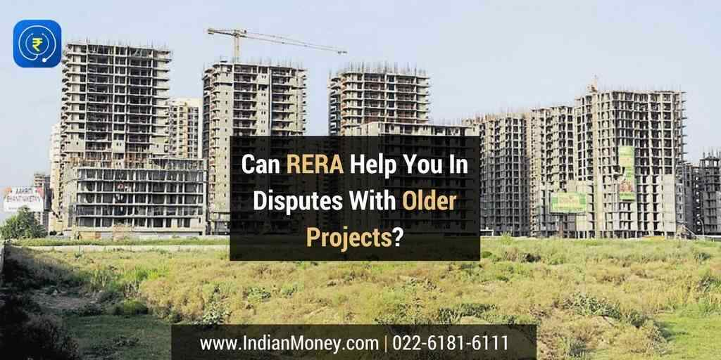 Can RERA Help You In Disputes With Older Projects?