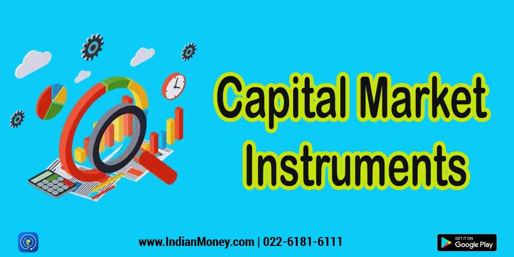 Capital Market Instruments: Definition and Types