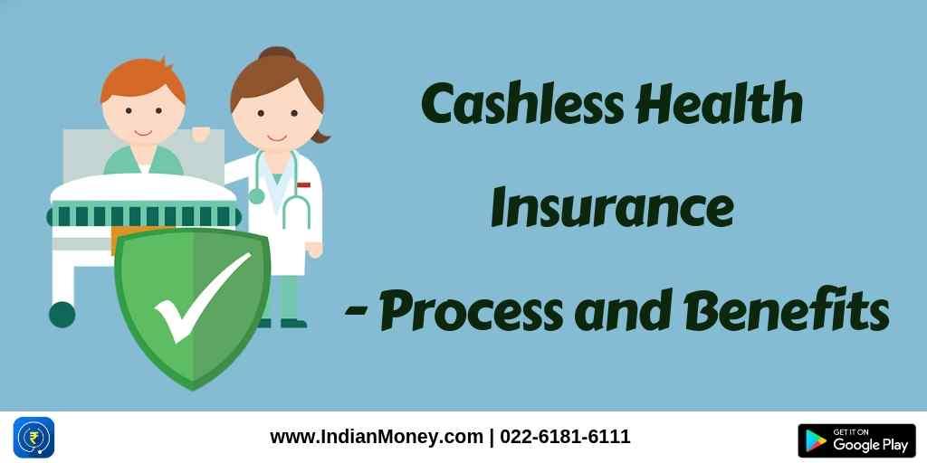 Cashless Health Insurance - Process and Benefits