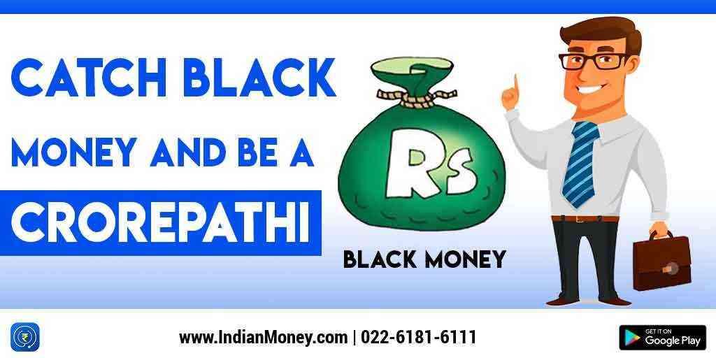 Catch Black Money And Be A Crorepathi