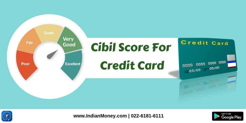 Cibil Score For Credit Card