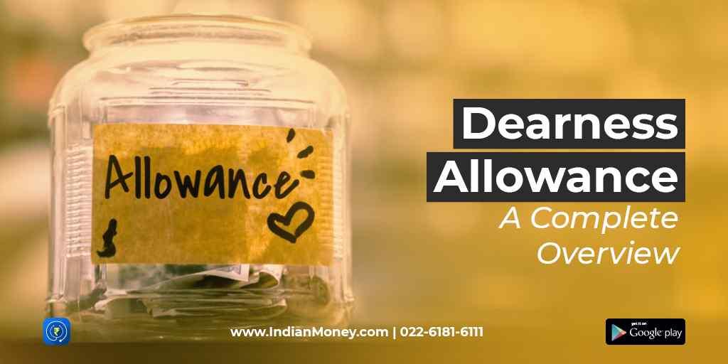 Dearness Allowance - A Complete Overview