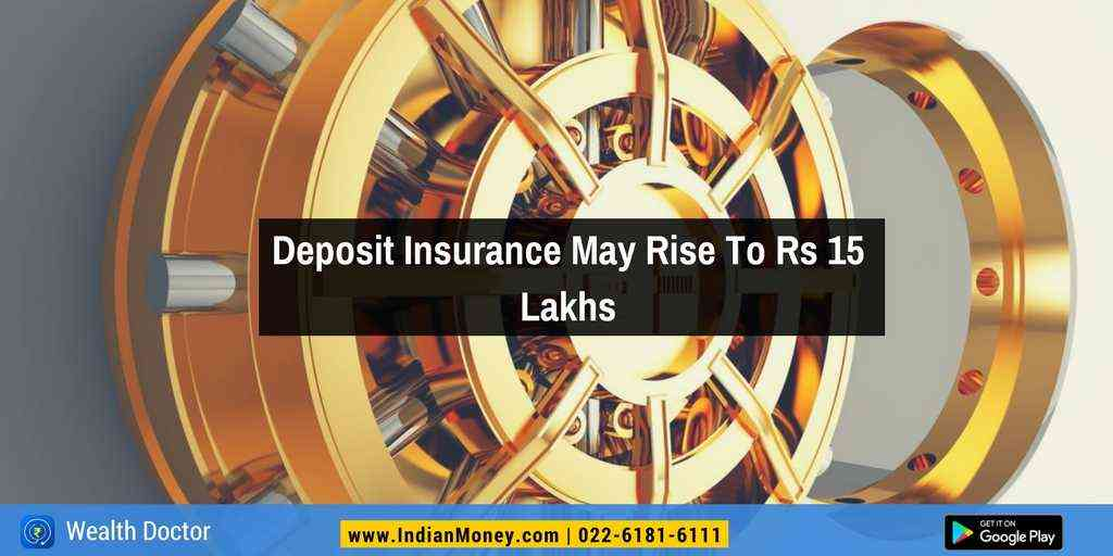 Deposit Insurance May Rise To Rs 15 Lakhs