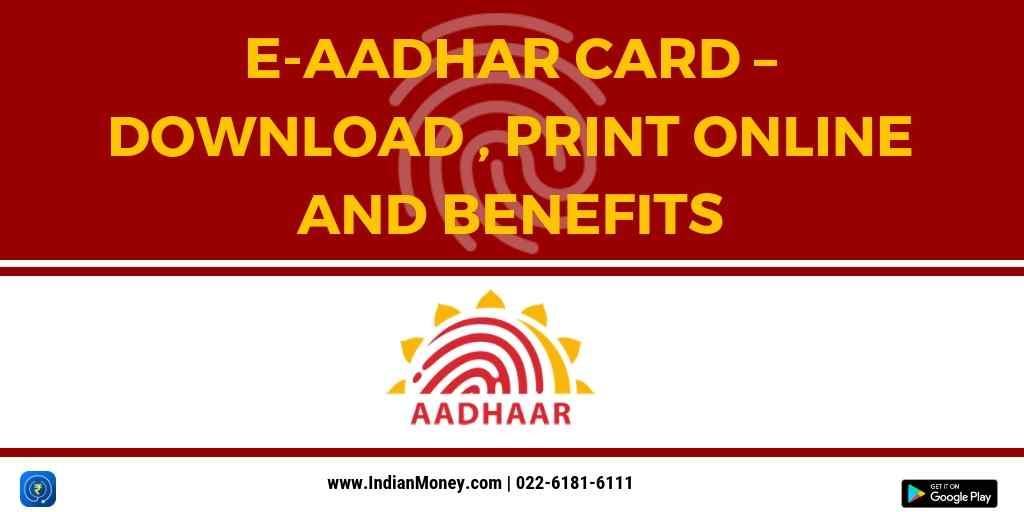 E-Aadhaar Card - Download, Print Online and Benefits