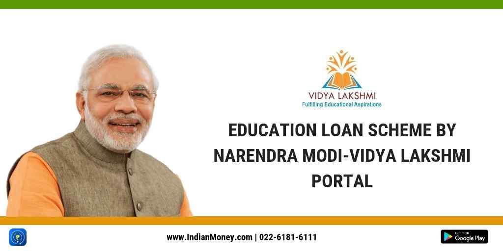Education Loan Scheme By Narendra Modi- Vidya Lakshmi Portal