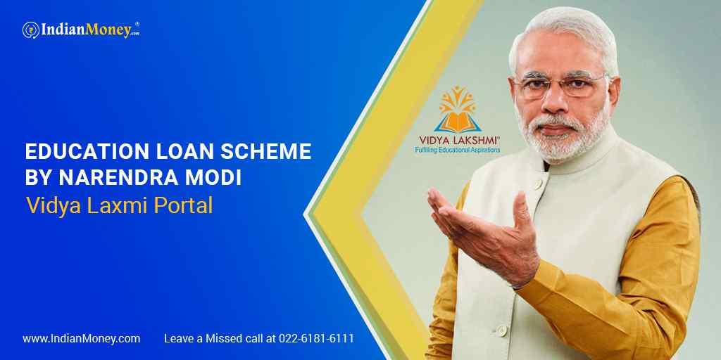 Education Loan Scheme by Narendra Modi – Vidya Laxmi Portal