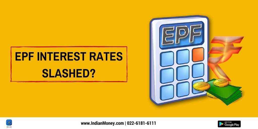EPF Interest Rates Slashed?