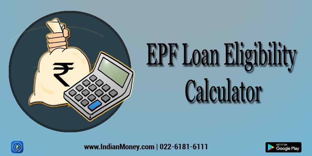 EPF Loan Eligibility Calculator