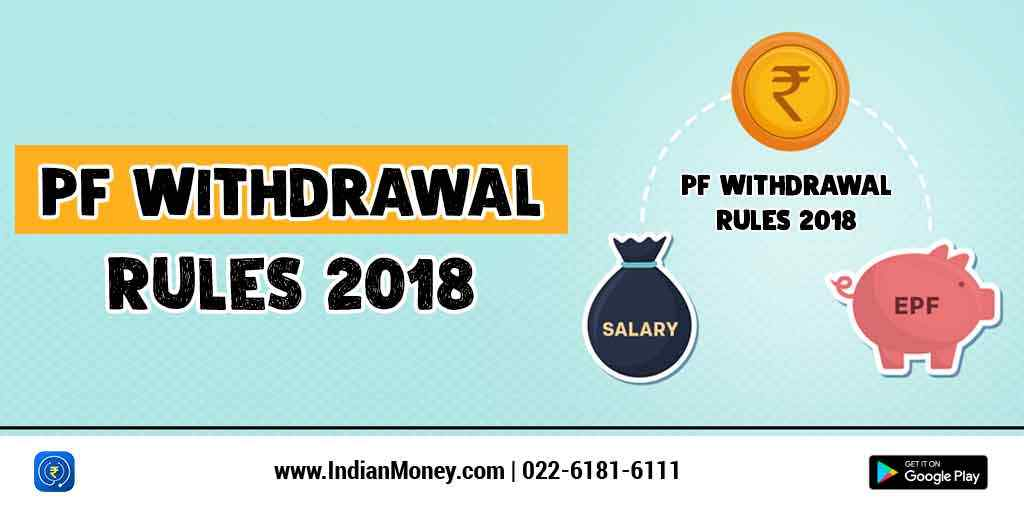 EPF Withdrawal Rules 2018