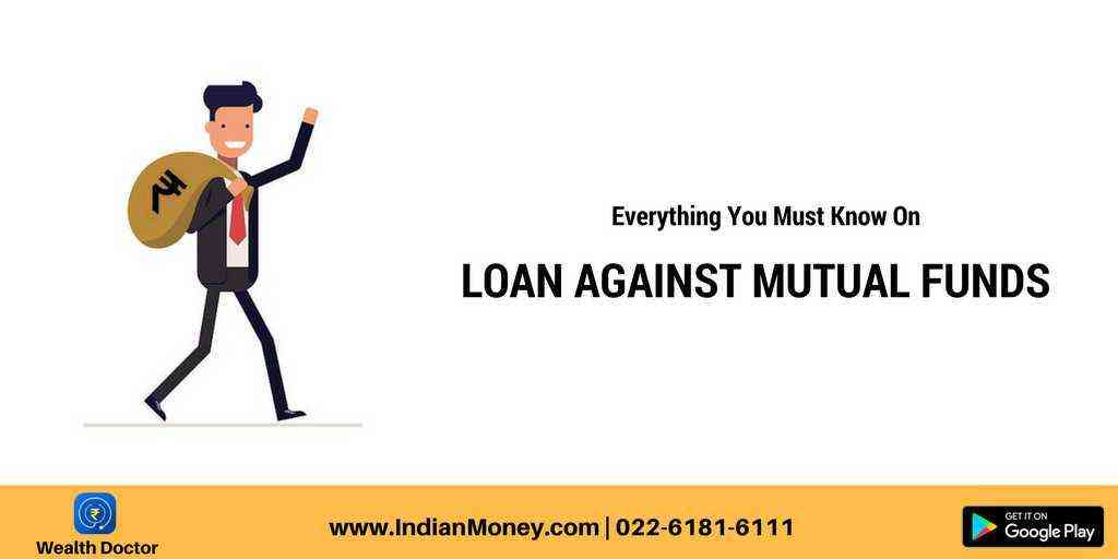 Everything You Must Know On Loan Against Mutual Funds