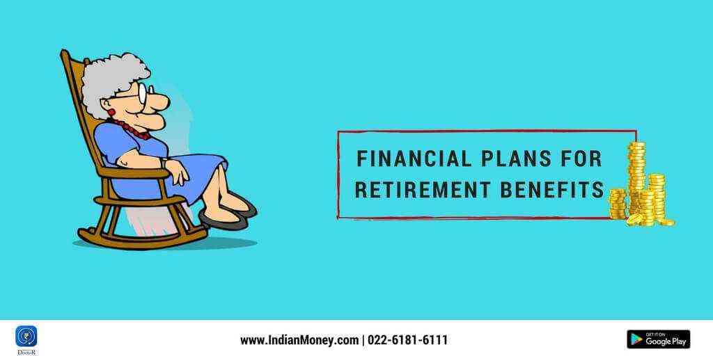 Financial Plans For Retirement Benefits