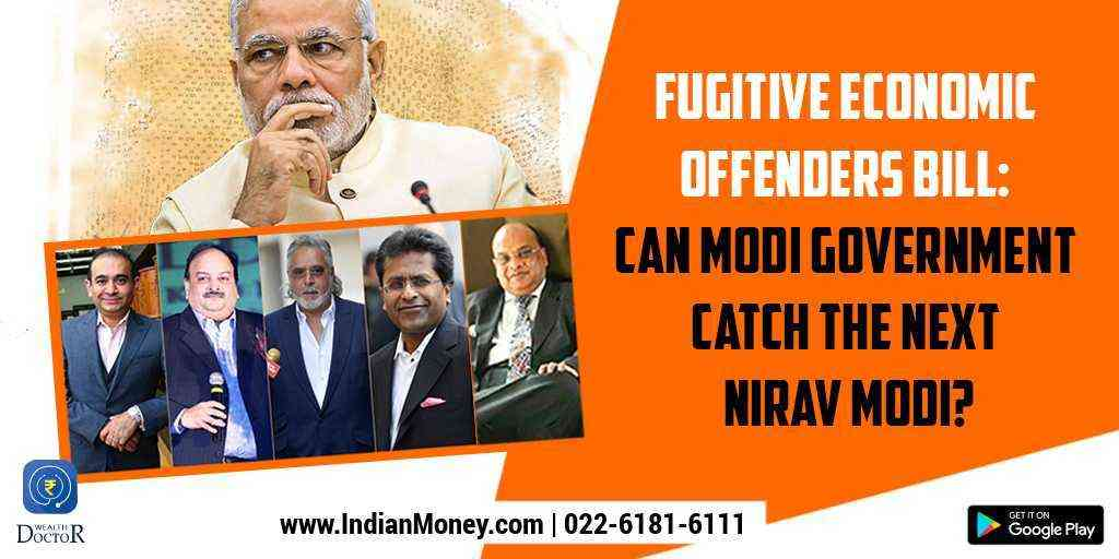 Fugitive Economic Offenders Bill: Can Modi Government Catch The Next Nirav Modi?