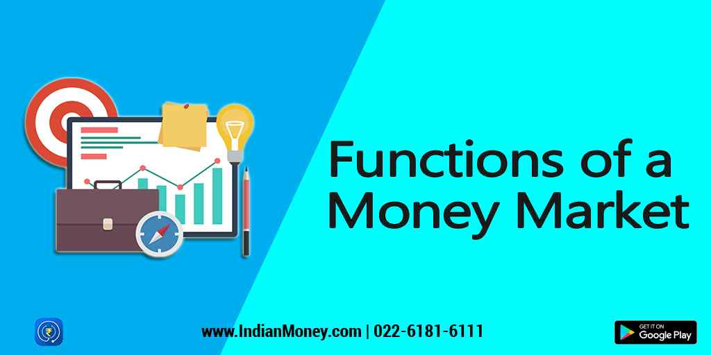 Functions of a Money Market