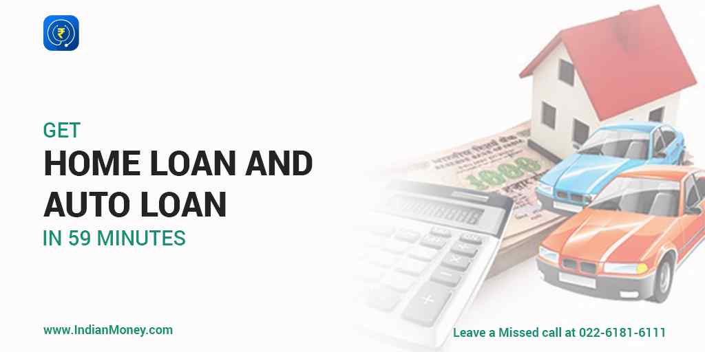 Get Home Loans and auto loans in 59 minutes