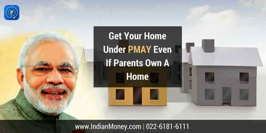 Get Your Home Under PMAY Even If Parents Own A Home