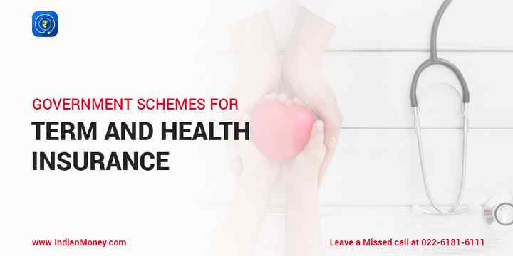 Government Schemes for Term and Health Insurance