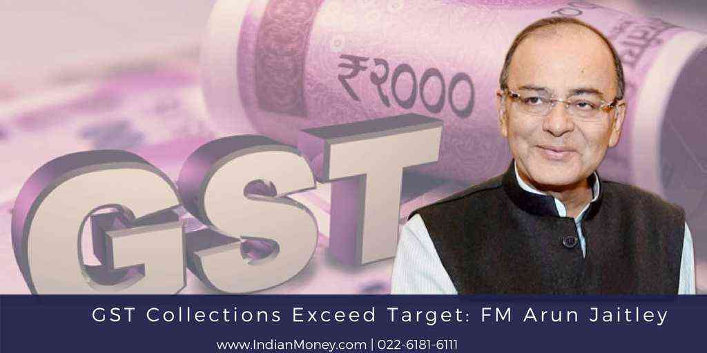 GST Collections Exceed Target: FM Arun Jaitley