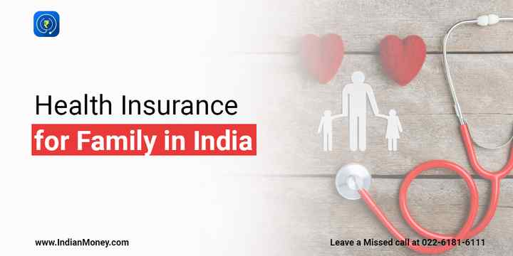 Health Insurance for Family in India | IndianMoney
