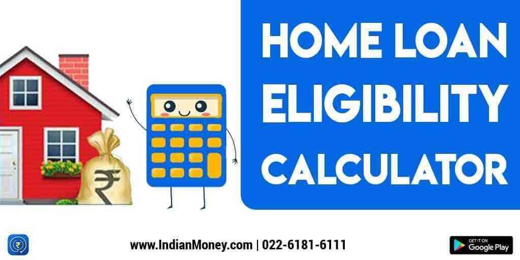 Home Loan Eligibility Calculator | Housing Loan Eligibility