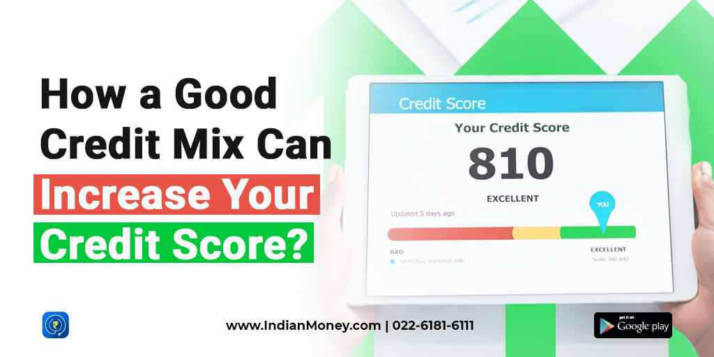 How a Good Credit Mix Can Increase Your Credit Score?