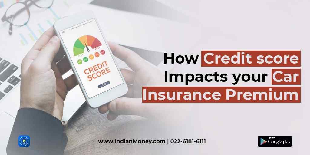 How Credit Score Impacts Your Car Insurance Premium
