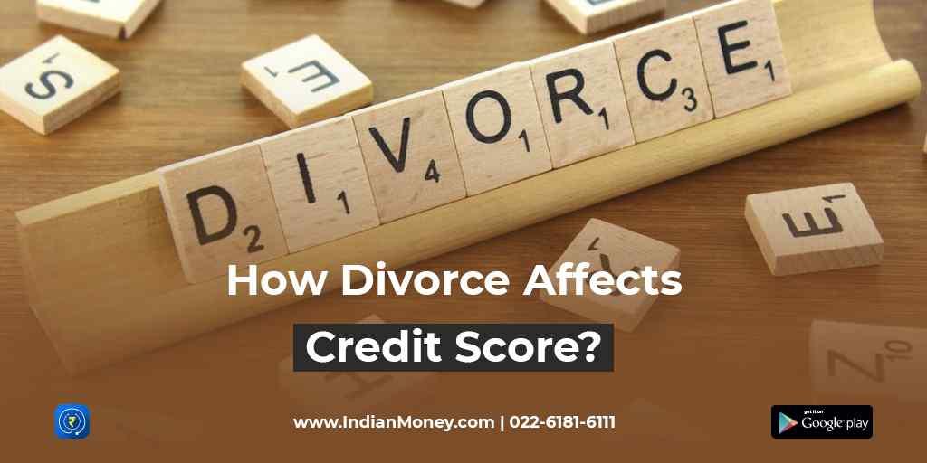 How Divorce Affects Credit Score?
