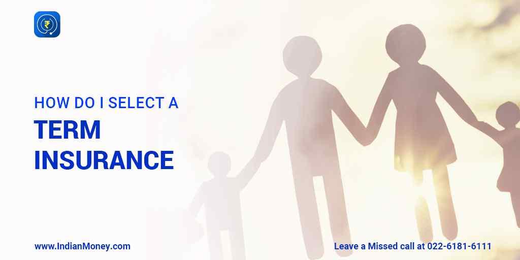 How Do I Select a Term Insurance?