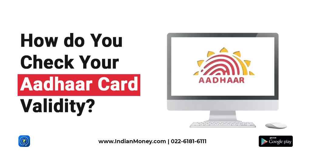 How Do You Check Your Aadhaar Card Validity?