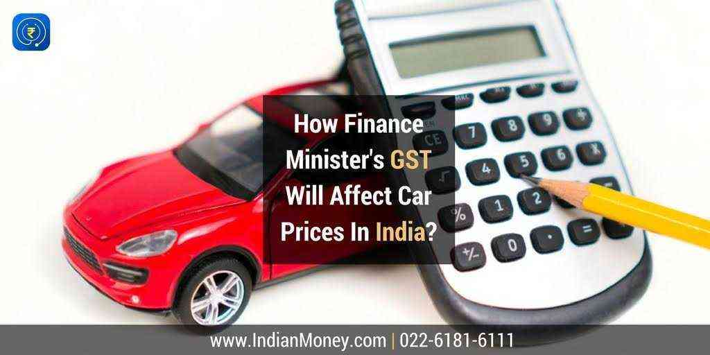 How Finance Ministers GST Will Affect Car Prices In India?