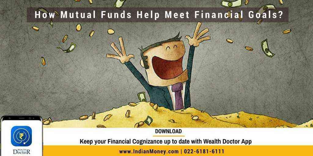 How Mutual Funds Help Meet Financial Goals?