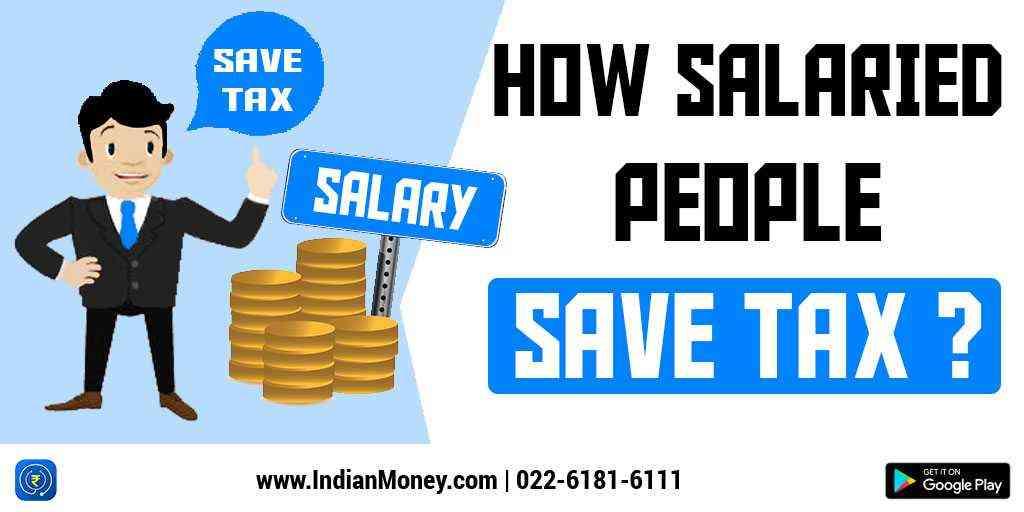 How Salaried People Save Tax?