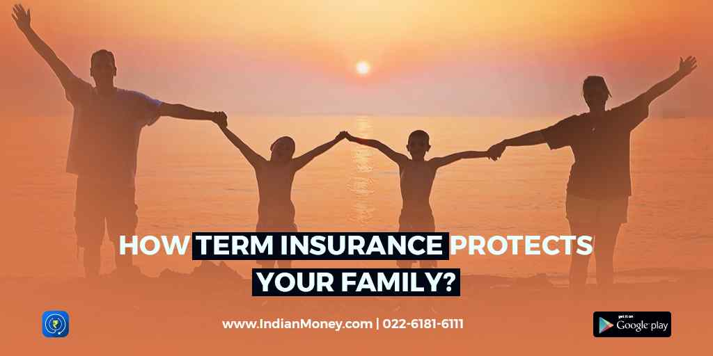 How Term Insurance Protects Your Family?