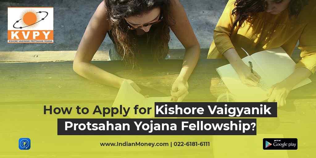 How to Apply for Kishore Vaigyanik Protsahan Yojana Fellowship?