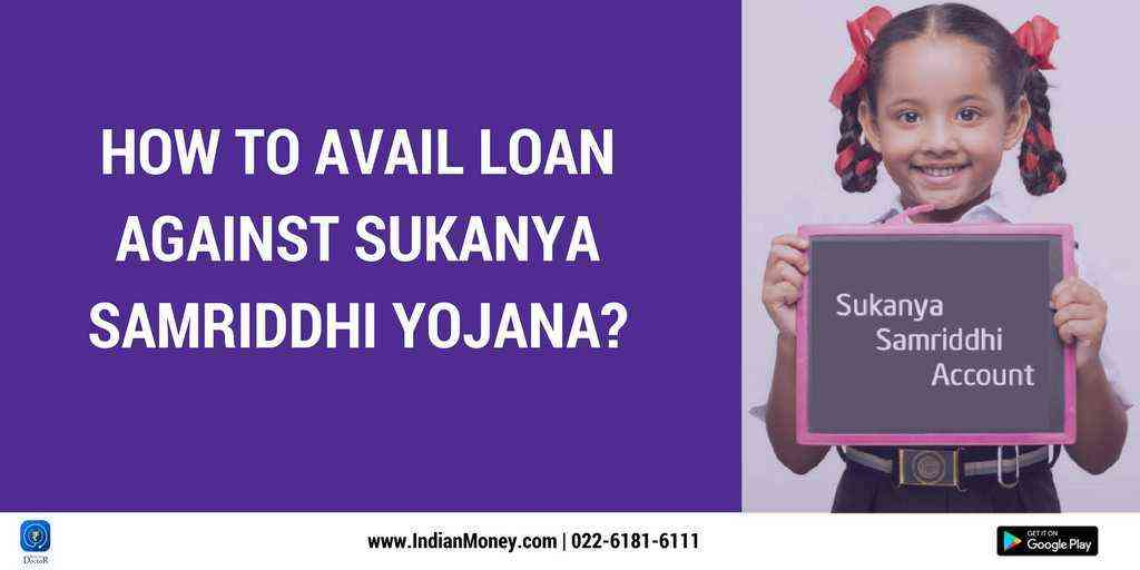 How To Avail Loan Against Sukanya Samriddhi Yojana?